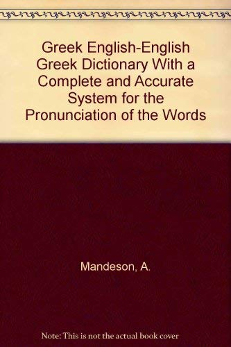 Greek English-English Greek Dictionary With a Complete: A. Mandeson