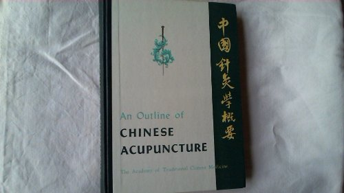 9780317315509: An Outline of Chinese Acupuncture