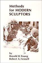 Methods for Modern Sculptors: Ronald D. Young