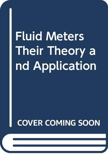 Fluid Meters Their Theory and Application