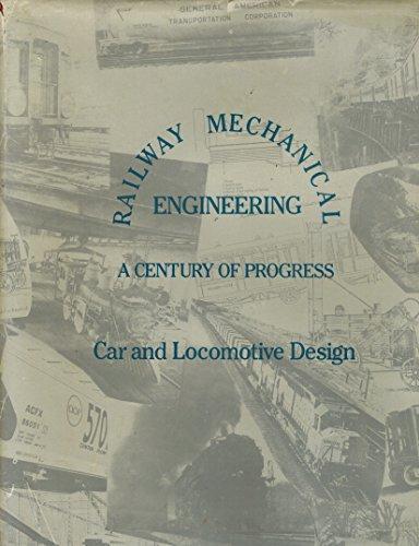 Railway Mechanical Engineering: A Century in Progress: Amer Society of