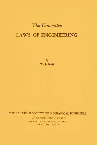The Unwritten Laws of Engineering: W. J. King
