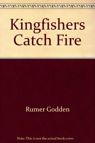 9780317531299: Kingfishers Catch Fire