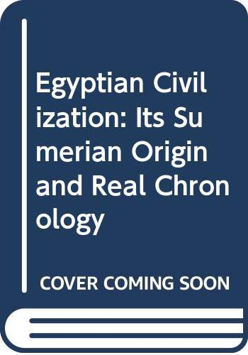 9780317532012: Egyptian Civilization: Its Sumerian Origin and Real Chronology