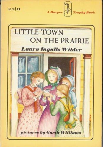 Little Town on the Prairie: Laura Ingalls Wilder