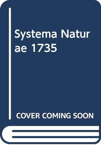Systema Naturae 1735: Carl Linnaeus