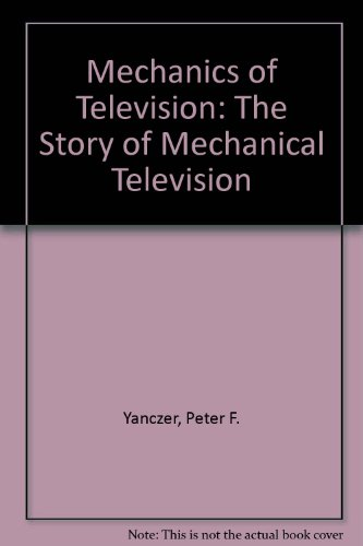 9780317560541: Mechanics of Television: The Story of Mechanical Television