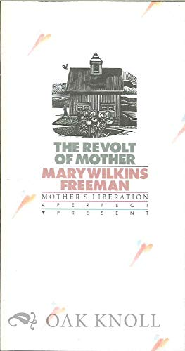 The Revolt of Mother: Freeman, Mary Wilkins