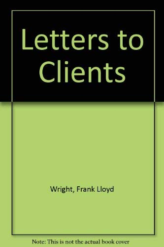 Letters to Clients (0317571206) by Frank Lloyd Wright