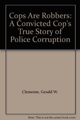 9780317584202: Cops Are Robbers: A Convicted Cop's True Story of Police Corruption