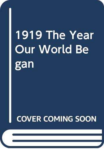 9780317599671: 1919: The Year Our World Began