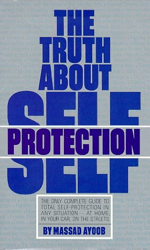 The Truth About Self-Protection (0317644521) by Massad F. Ayoob
