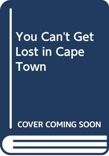 9780317649123: You Can't Get Lost in Cape Town