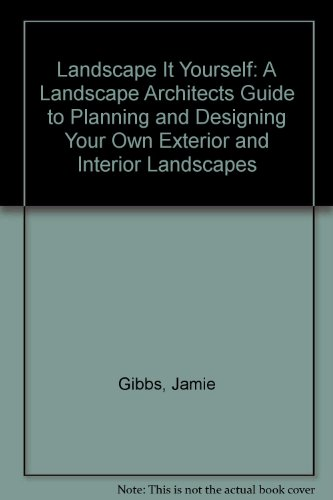 9780317679342: Landscape It Yourself: A Landscape Architects Guide to Planning and Designing Your Own Exterior and Interior Landscapes