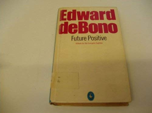 Future Positive (9780317905540) by Edward De Bono