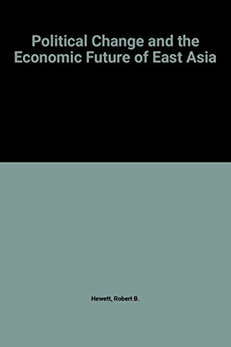 9780317913484: Political Change and the Economic Future of East Asia