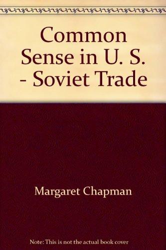9780318001579: Common Sense in U. S. - Soviet Trade