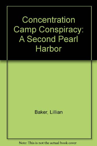 9780318008189: Concentration Camp Conspiracy: A Second Pearl Harbor