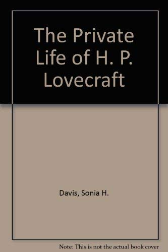 9780318047188: The Private Life of H. P. Lovecraft