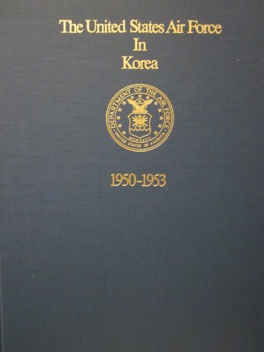 9780318118376: United States Air Force in Korea 1950-1953.