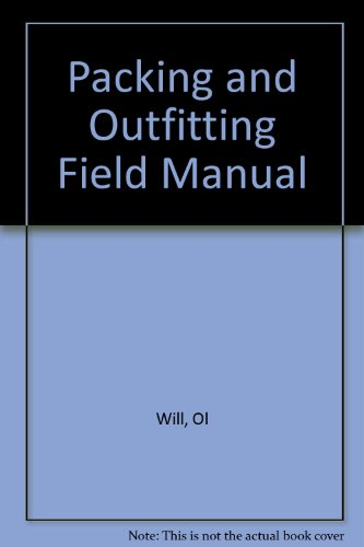 9780318125084: Packing and Outfitting Field Manual