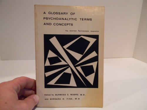 Glossary of Psychoanalytic Term and Concepts: Burness E. Moore