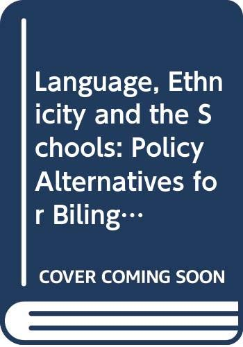 9780318143989: Language, Ethnicity and the Schools: Policy Alternatives for Bilingual-Bicultural Education
