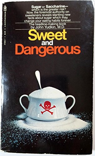 Sweet and Dangerous (0318156903) by John Yudkin