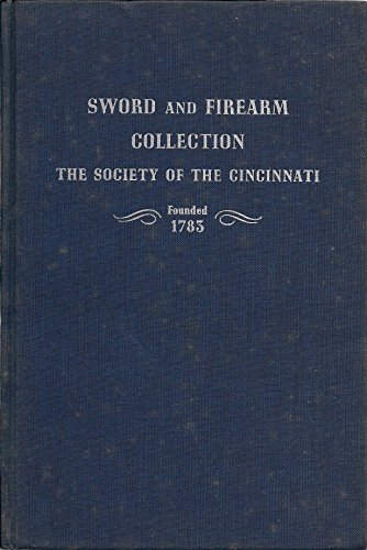 9780318165677: Sword and Firearm Collection of the Society of the Cincinnati in the Anderson House Museum