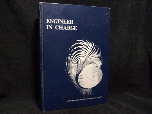 9780318234557: Engineer in Charge: A History of the Langley Aeronautical Laboratory, 1917-1958
