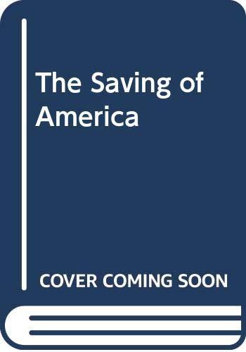 9780318332888: The Saving of America