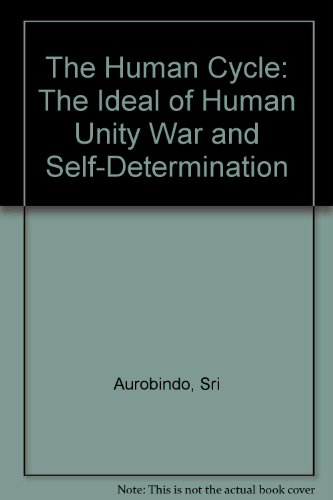 The Human Cycle: The Ideal of Human Unity War and Self-Determination