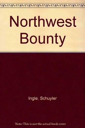 9780318377681: Northwest Bounty