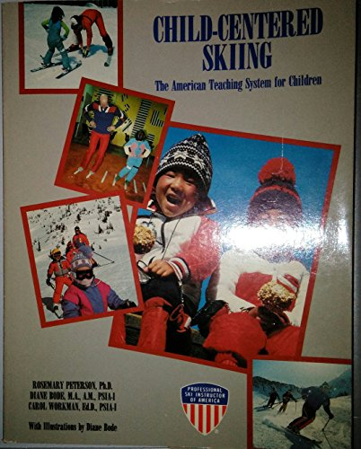 9780318398389: Child-Centered Skiing: The American Teaching System for Children/626