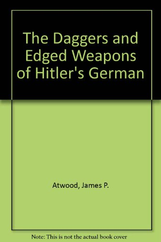 9780318400815: The Daggers and Edged Weapons of Hitler's Germany