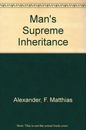 9780318410531: Man's Supreme Inheritance