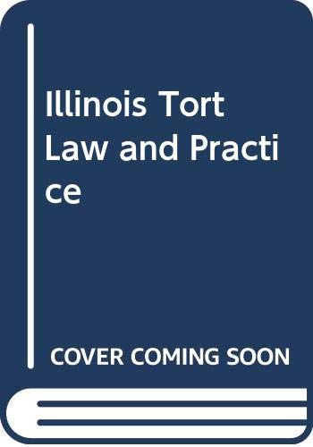 9780318431581: Illinois Tort Law and Practice