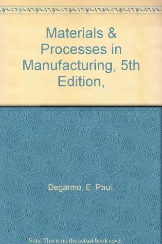 9780318542393: Materials & Processes in Manufacturing, 5th Edition,