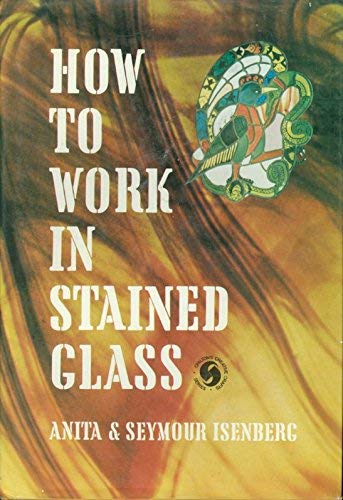 9780318738239: How to Work in Stained Glass