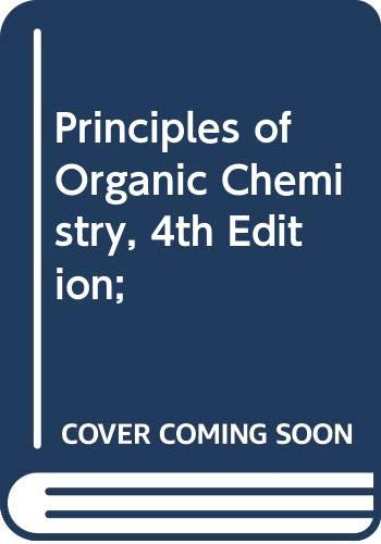 9780318765310: Principles of Organic Chemistry, 4th Edition;