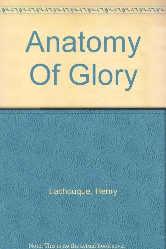 Anatomy Of Glory: Lachouque, Henry