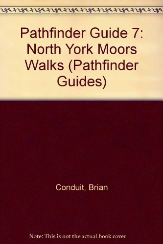 Pathfinder Guide 7: North York Moors Walks (Pathfinder Guides) (0319002144) by Brian Conduit; Ordnance Survey; Jarrold