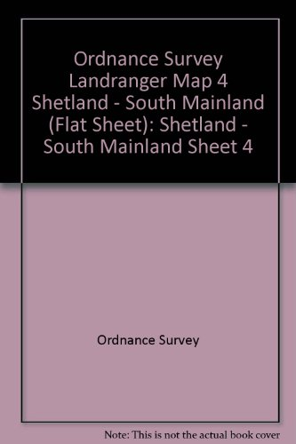 9780319220047: Landranger Maps: Shetland - South Mainland Sheet 4 (OS Landranger Map)
