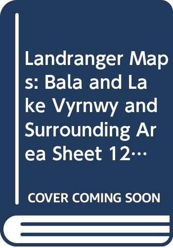 Landranger Maps: Bala and Lake Vyrnwy and: Ordnance Survey