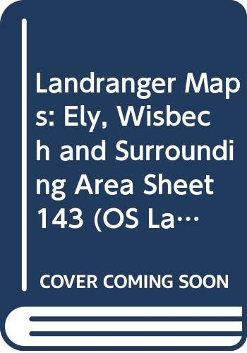 9780319221433: Landranger Maps: Ely, Wisbech and Surrounding Area Sheet 143 (OS Landranger Map)