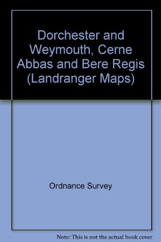 9780319227947: Dorchester and Weymouth, Cerne Abbas and Bere Regis (Landranger Maps)