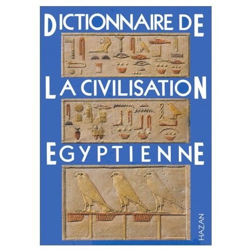 9780320002984: Dictionnaire de la Civilisation Egyptienne
