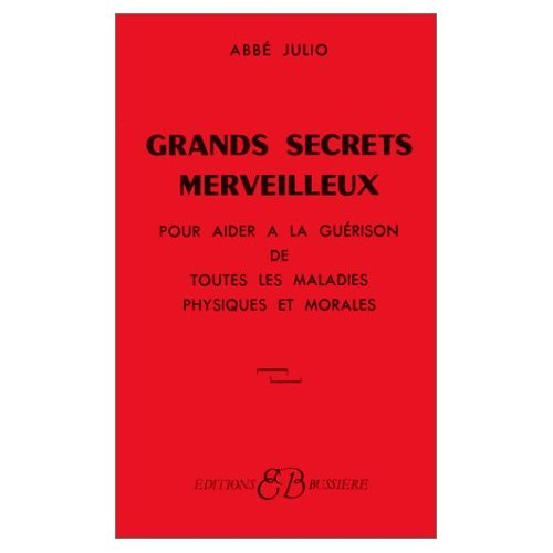 9780320039553: Grands Secrets merveilleux : Pour aider a la guerison de toutes les maladies physiques et morales (French Edition)