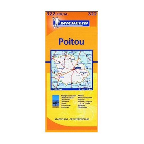 9780320041051: Michelin Local Map Number 322: Deux-Sevres, Vienne, Poitiers, Niort (France) and Surrounding Area, Scale 1:150,000