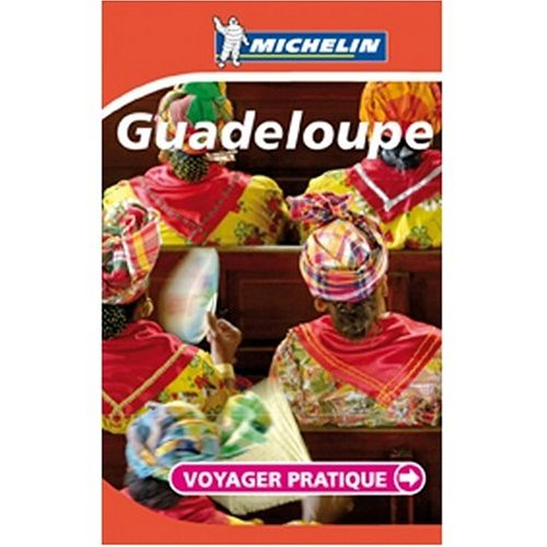 9780320041174: Michelin Guide Guadeloupe (French Edition)